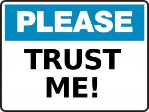 please trust me